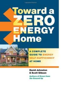 Toward Zero Energy Home by David Johnston Greenbuilding.com