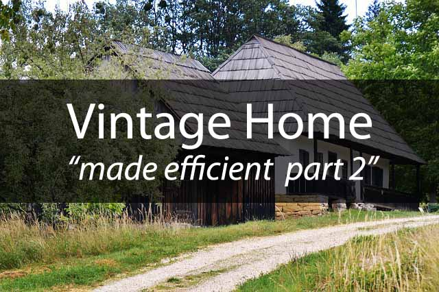 Part 2 Vintage Home - Energy Efficient Diary from David Johnston of Greenbuilding.com
